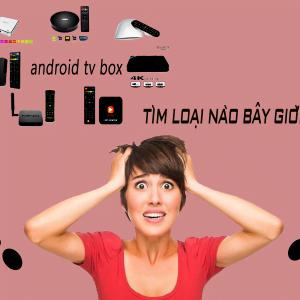 8 Android TV Box nên mua đầu năm 2017